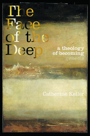The Face of the Deep A Theology of Becoming book cover