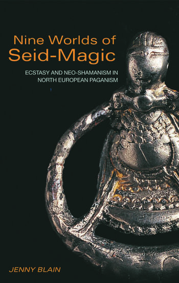 Nine Worlds of Seid-Magic Ecstasy and Neo-Shamanism in North European Paganism book cover