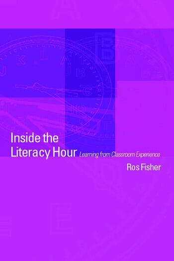Inside the Literacy Hour Learning from Classroom Experience book cover