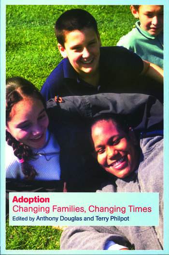 Adoption Changing Families, Changing Times book cover