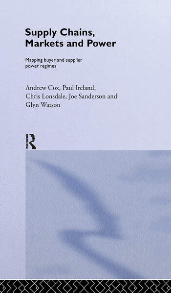Supply Chains, Markets and Power Managing Buyer and Supplier Power Regimes book cover