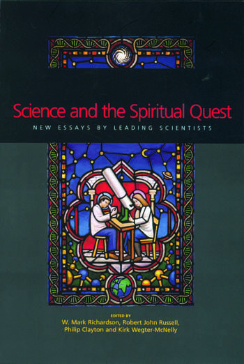 Science and the Spiritual Quest New Essays by Leading Scientists book cover