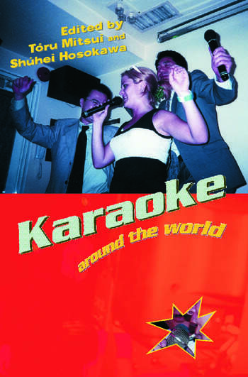 Karaoke Around the World Global Technology, Local Singing book cover