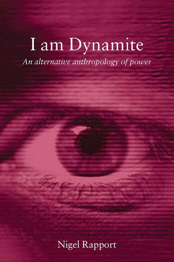 I Am Dynamite An Alternative Anthropology of Power book cover
