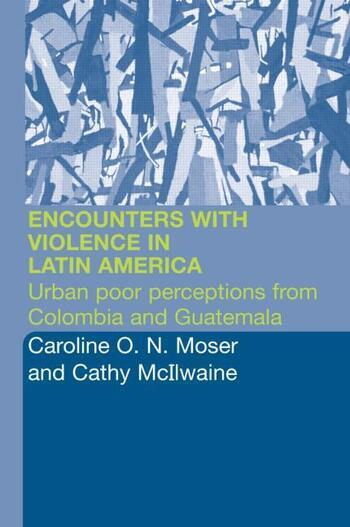 Encounters with Violence in Latin America Urban Poor Perceptions from Colombia and Guatemala book cover