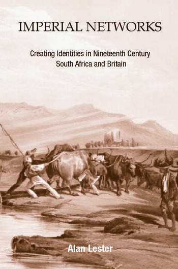 Imperial Networks Creating Identities in Nineteenth-Century South Africa and Britain book cover