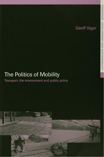 The Politics of Mobility Transport Planning, the Environment and Public Policy book cover