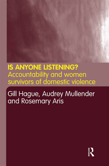 Is Anyone Listening? Accountability and Women Survivors of Domestic Violence book cover