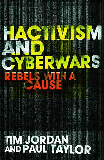 Hacktivism and Cyberwars Rebels with a Cause? book cover