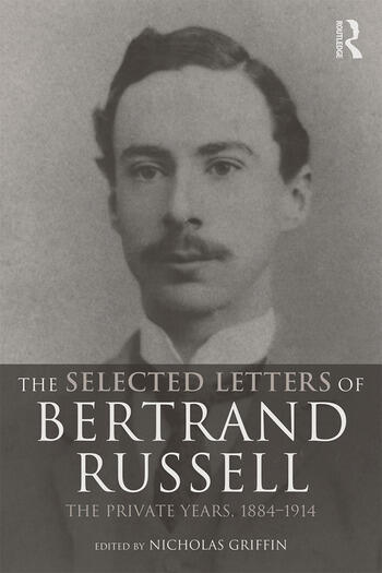 The Selected Letters of Bertrand Russell, Volume 1 The Private Years 1884-1914 book cover
