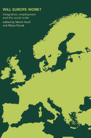 Will Europe Work? Integration, Employment and the Social Order book cover