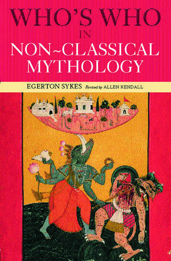 Who's Who in Non-Classical Mythology book cover