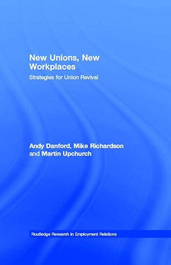 New Unions, New Workplaces Strategies for Union Revival book cover