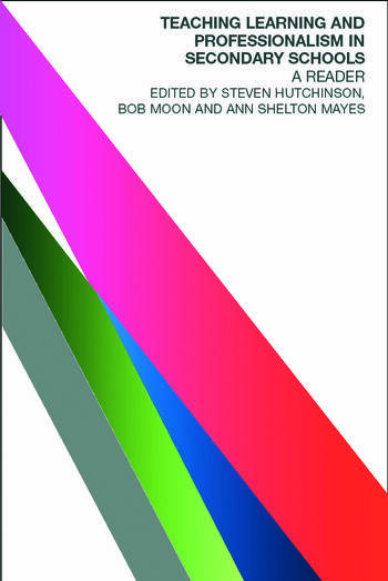 Teaching, Learning and the Curriculum in Secondary Schools A Reader book cover
