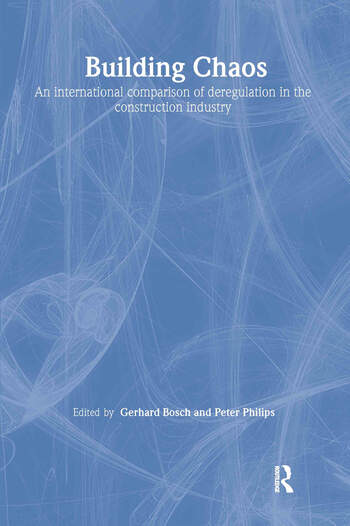 Building Chaos An International Comparison of Deregulation in the Construction Industry book cover