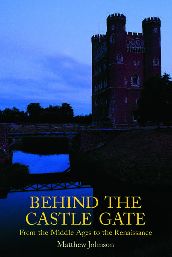 Behind the Castle Gate From the Middle Ages to the Renaissance book cover