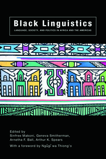Black Linguistics Language, Society and Politics in Africa and the Americas book cover