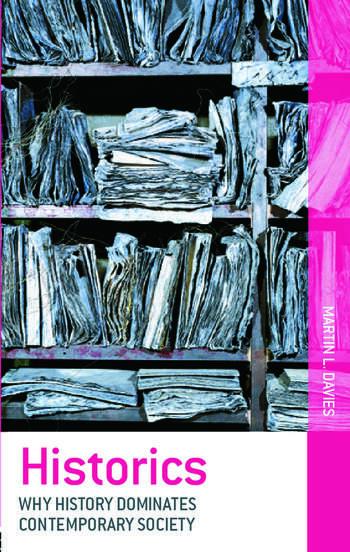 Historics Why History Dominates Contemporary Society book cover