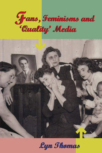 Fans, Feminisms and 'Quality' Media book cover