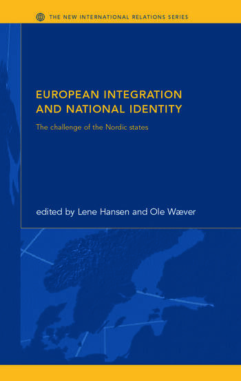 European Integration and National Identity The Challenge of the Nordic States book cover