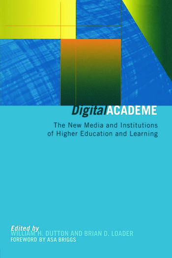 Digital Academe New Media in Higher Education and Learning book cover