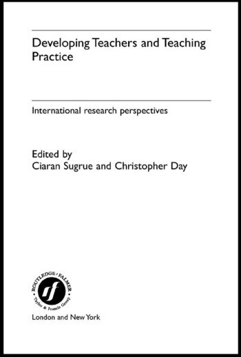 Developing Teachers and Teaching Practice International Research Perspectives book cover