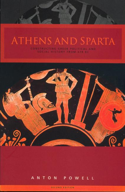 Athens and Sparta Constructing Greek Political and Social History from 478 BC book cover