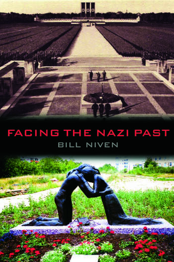 Facing the Nazi Past United Germany and the Legacy of the Third Reich book cover