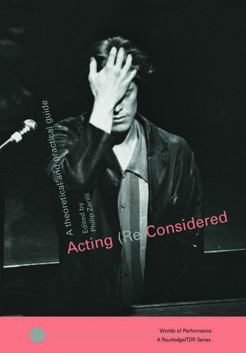 Acting (Re)Considered A Theoretical and Practical Guide book cover