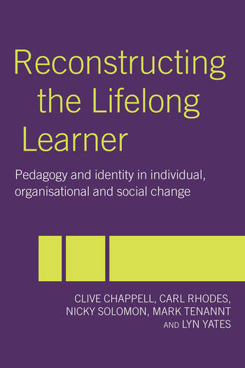 Reconstructing the Lifelong Learner Pedagogy and Identity in Individual, Organisational and Social Change book cover