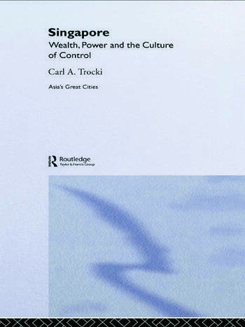 Singapore Wealth, Power and the Culture of Control book cover