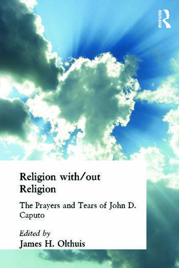Religion With/Out Religion The Prayers and Tears of John D. Caputo book cover