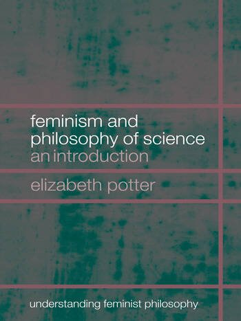 Feminism and Philosophy of Science An Introduction book cover