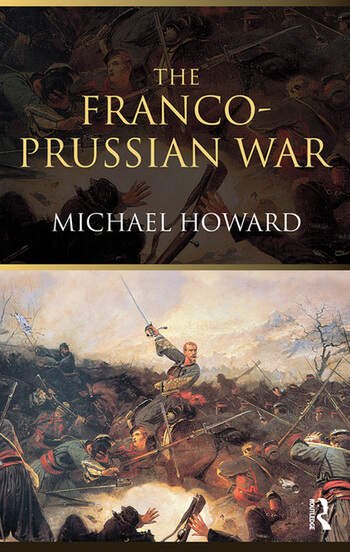 The Franco-Prussian War The German Invasion of France 1870–1871 book cover