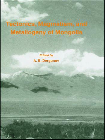Tectonics, Magmatism and Metallogeny of Mongolia book cover