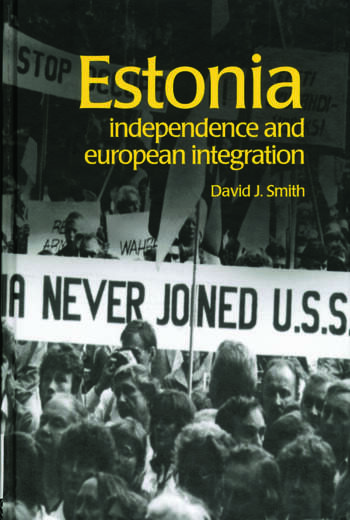 Estonia Independence and European Integration book cover