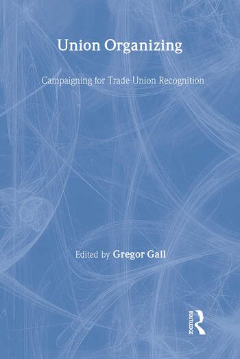 Union Organizing Campaigning for trade union recognition book cover