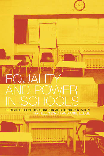 Equality and Power in Schools Redistribution, Recognition and Representation book cover