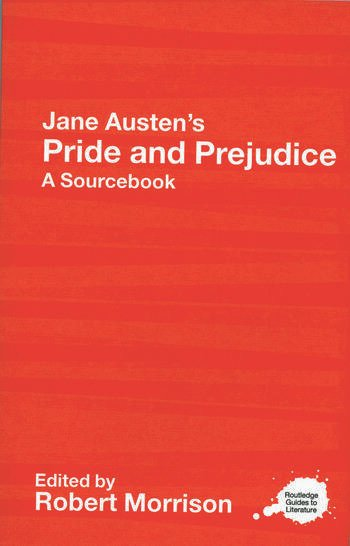 Jane Austen's Pride and Prejudice A Routledge Study Guide and Sourcebook book cover