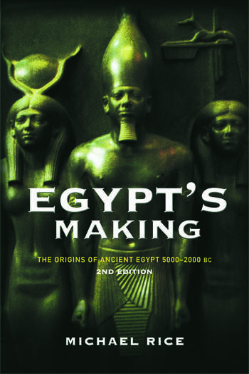 Egypt's Making The Origins of Ancient Egypt 5000-2000 BC book cover