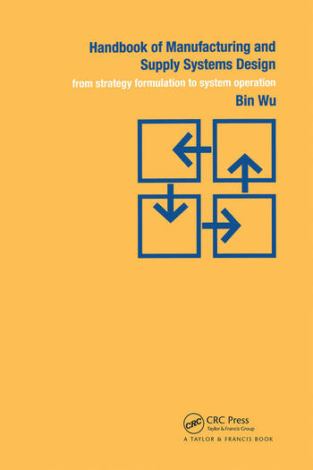 Handbook of Manufacturing and Supply Systems Design From Strategy Formulations to System Operation book cover
