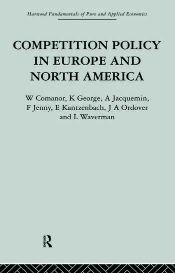 Competition Policy in Europe and North America Economic Issues and Institutions book cover