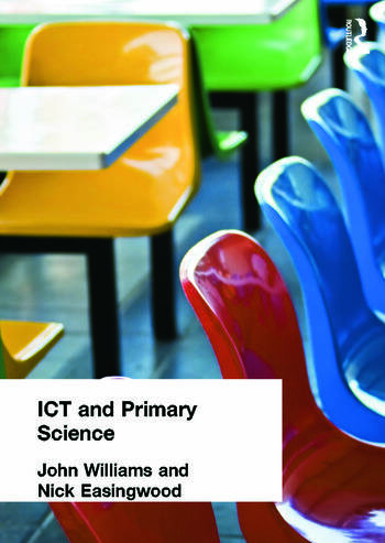 ICT and Primary Science book cover