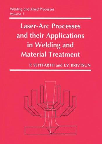 Laser-Arc Processes and Their Applications in Welding and Material Treatment book cover