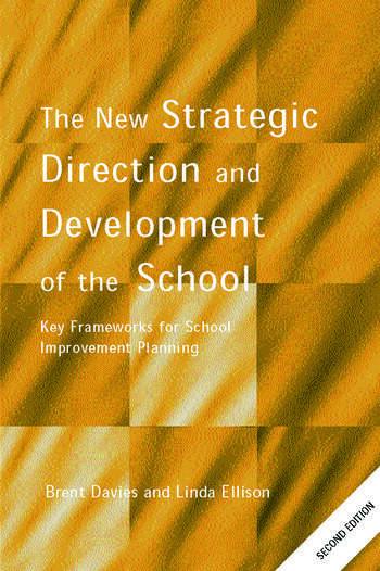 The New Strategic Direction and Development of the School Key Frameworks for School Improvement Planning book cover