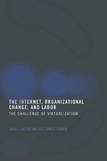 The Internet, Organizational Change and Labor The Challenge of Virtualization book cover