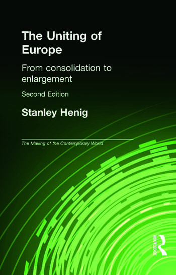 The Uniting of Europe From Consolidation to Enlargement book cover