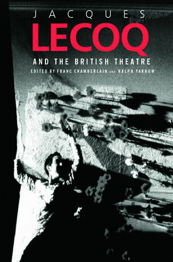 Jacques Lecoq and the British Theatre book cover