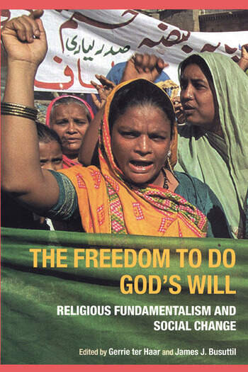 The Freedom to do God's Will Religious Fundamentalism and Social Change book cover