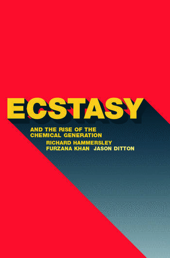 Ecstasy and the Rise of the Chemical Generation book cover